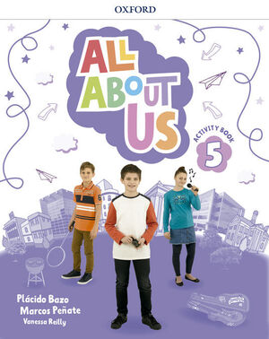 ALL ABOUT US 5º PRIMARY. ACTIVITY BOOK. OXFORD ´18