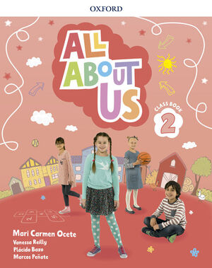 ALL ABOUT US 2º PRIMARY. CLASS BOOK. OXFORD ´18