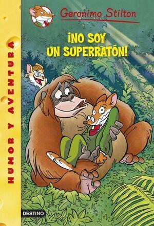 ¡NO SOY UN SUPERRATÓN!