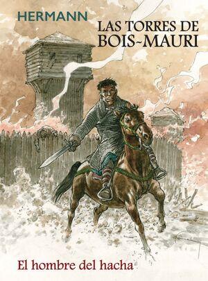 LAS TORRES DE BOIS MAURI. EL HOMBRE DEL HACHA