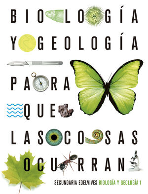 BIOLOGÍA Y GEOLOGÍA 1º ESO. EDELVIVES ´19