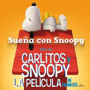 SUEÑA CON SNOOPY - CARLITOS Y SNOOPY - LOS LIBROS DE LA PELÍCULA