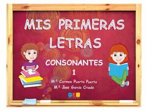 MIS PRIMERAS LETRAS. CONSONANTES 1