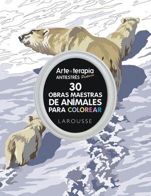 ARTE-TERAPIA 30 OBRAS MAESTRAS SOBRE ANIMALES PARA COLOREAR