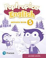 POPTROPICA ENGLISH 5º PRIMARY. ACTIVITY BOOK. PEARSON ´21