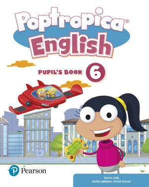 POPTROPICA ENGLISH 6º PRIMARY. PUPIL'S BOOK. PEARSON ´21