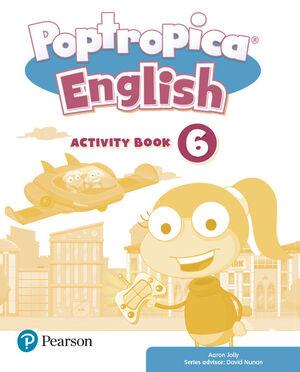 POPTROPICA ENGLISH 6º PRIMARY. ACTIVITY BOOK. PEARSON ´21