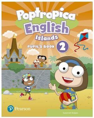 POPTROPICA ENGLISH ISLANDS 2º PRIMARY PUPIL'S BOOK. PEARSON ´21