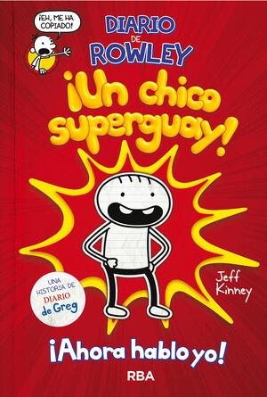 DIARIO DE ROWLEY, ¡UN CHICO SUPER GUAY!