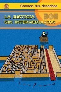 LA JUSTICIA SIN INTERMEDIARIOS
