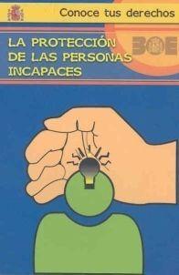 LA PROTECCIÓN DE LAS PERSONAS INCAPACES