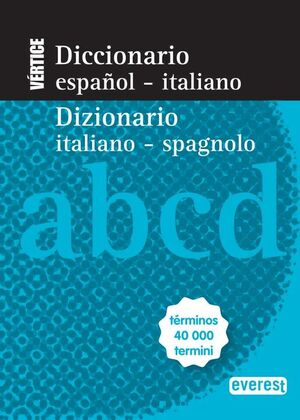 DICCIONARIO NUEVO VÉRTICE ESPAÑOL-ITALIANO-/ DIZIONARIO ITALIANO-SPAGNOLO