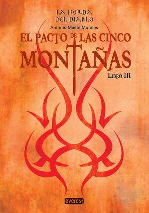 LA HORDA DEL DIABLO. EL PACTO DE LAS CINCO MONTAÑAS. LIBRO III