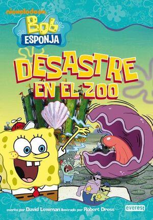 BOB ESPONJA. DESASTRE EN EL ZOO