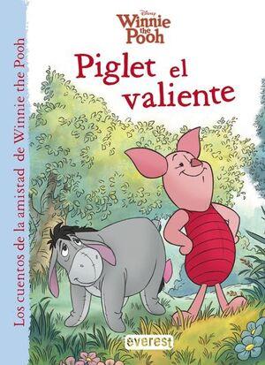 WINNIE THE POOH. PIGLET EL VALIENTE