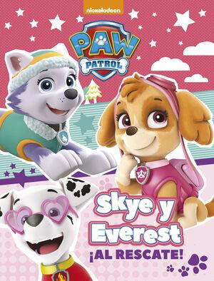 SKYE Y EVEREST ¡AL RESCATE! (PAW PATROL  PATRULLA CANINA. ACTIVIDADES)