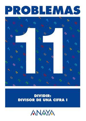 PROBLEMAS 11. DIVIDIR: DIVISOR DE UNA CIFRA I.