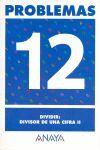 PROBLEMAS 12. DIVIDIR: DIVISOR DE UNA CIFRA II.