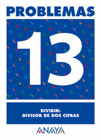 PROBLEMAS 13. DIVIDIR: DIVISOR DE DOS CIFRAS.