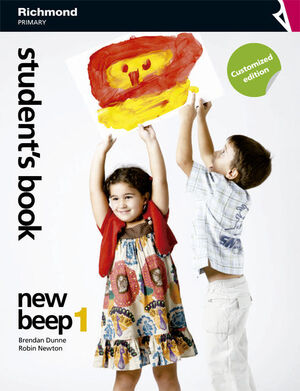 NEW BEEP 1º PRIMARY. CUSTOMIZED EDITION. STUDENT´S BOOK. RICHMOND ´15