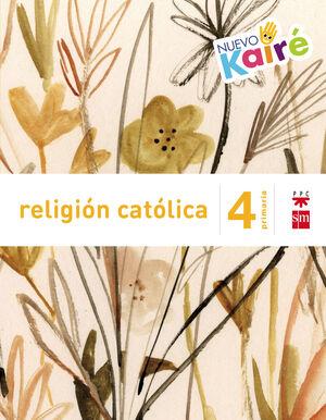 RELIGIÓN CATÓLICA 4º PRIMARIA. NUEVO KAIRÉ. SM ´15