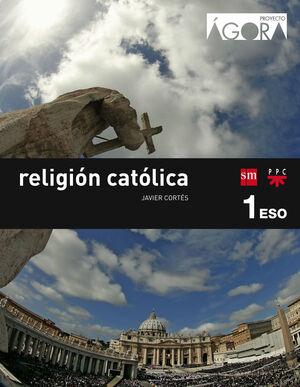 RELIGIÓN CATÓLICA 1º ESO. ÁGORA. SM ´15