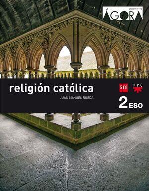 RELIGIÓN CATÓLICA 2º ESO. ÁGORA. SM ´16