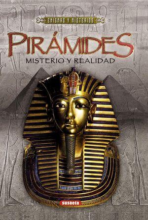 PIRÁMIDES: MISTERIO Y REALIDAD