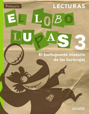 LECTURAS 3º PRIMARIA. EL BURBUJEANTE MISTERIO DE LAS BURBRUJAS. ANAYA ´14