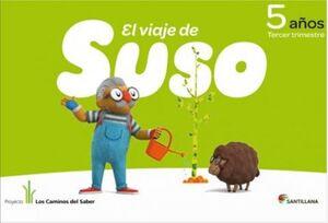 EL VIAJE DE SUSO 5 AÑOS. TRIMESTRE 3. SANTILLANA ´12