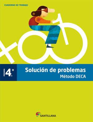SOLUCIÓN DE PROBLEMAS 4º PRIMARIA. MÉTODO DECA. SANTILLANA ´12