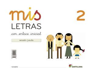 MIS LETRAS 2. (CUADERNO + CUENTO). SANTILLANA ´13
