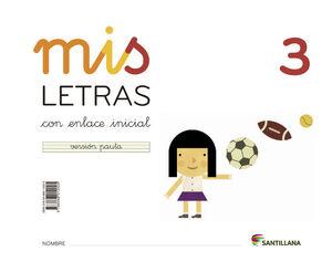 MIS LETRAS 3. (CUADERNO + CUENTO). SANTILLANA ´13