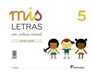 MIS LETRAS 5. (CUADERNO + CUENTO). SANTILLANA ´13