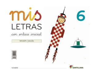 MIS LETRAS 6. (CUADERNO + CUENTO). SANTILLANA ´13