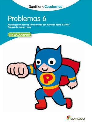 PROBLEMAS 6 SANTILLANA CUADERNOS