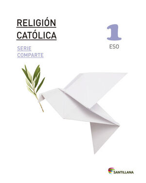 RELIGIÓN CATÓLICA 1º ESO. COMPARTE. SANTILLANA ´15
