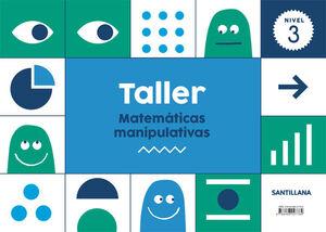 TALLER MATEMÁTICAS MANIPULATIVAS. NIVEL 3. SANTILLANA ´18