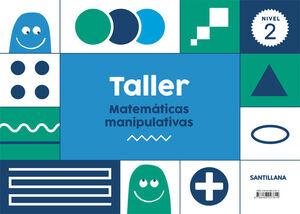 TALLER MATEMÁTICAS MANIPULATIVAS. NIVEL 2. SANTILLANA ´18