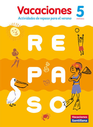 VACACIONES SANTILLANA 5 PRIMARIA ACTIVIDADES DE REPASO PARA EL VERANO