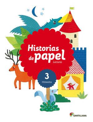 LECTURAS 3º PRIMARIA. HISTORIAS DE PAPEL. SANTILLANA ´16