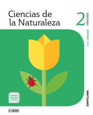 CIENCIAS DE LA NATURALEZA 2º PRIMARIA. OBSERVA. SANTILLANA ´18