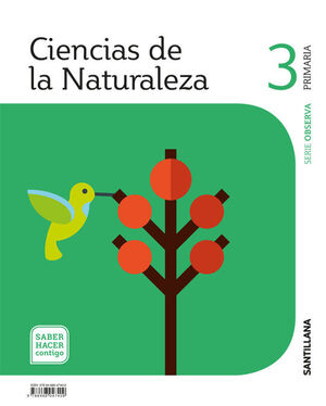 CIENCIAS DE LA NATURALEZA 3º PRIMARIA. OBSERVA. SANTILLANA ´18