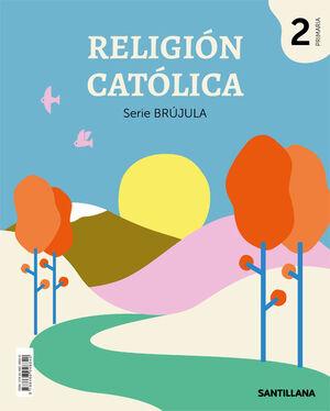 RELIGIÓN 2º PRIMARIA. SERIE BRÚJULA. SANTILLANA ´19
