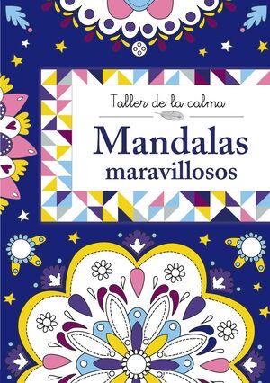 TALLER DE LA CALMA. MANDALAS MARAVILLOSOS