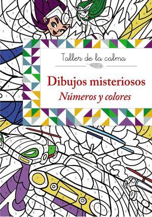 TALLER DE LA CALMA. DIBUJOS MISTERIOSOS. NÚMEROS Y COLORES