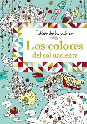 TALLER DE LA CALMA. LOS COLORES DEL SOL NACIENTE