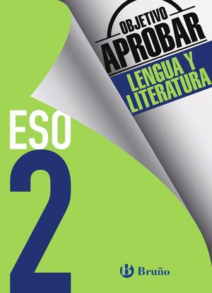 OBJETIVO APROBAR LENGUA Y LITERATURA 2º ESO