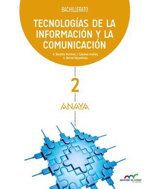 TECNOLOGÍAS DE LA INFORMACIÓN Y LA COMUNICACIÓN 2º BACHILLERATO. ANAYA ´16
