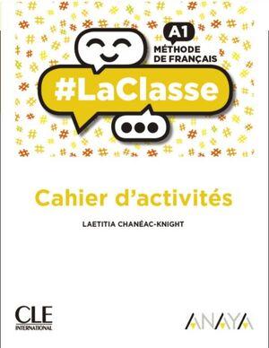 LA CLASSE A1. CAHIER D'ACTIVITÉS. CLE´19